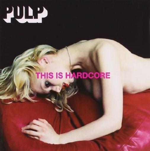 this is hardcore, pulp album cover